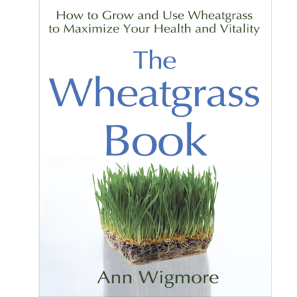 The Wheatgrass Book Ann Wigmore